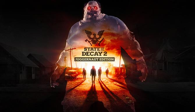 State of Decay 2 Juggernaut Edition Update 19 Free Download