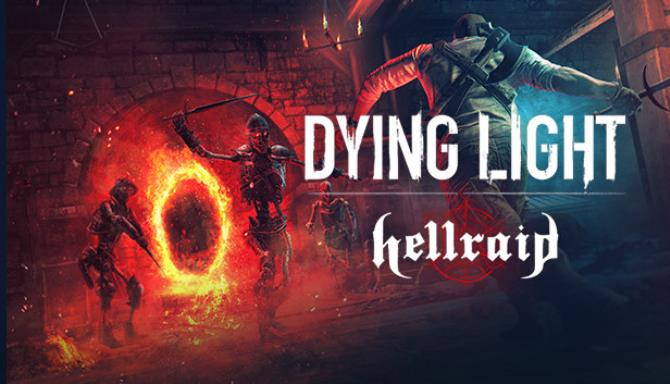Dying Light Hellraid MULTi16 Free Download