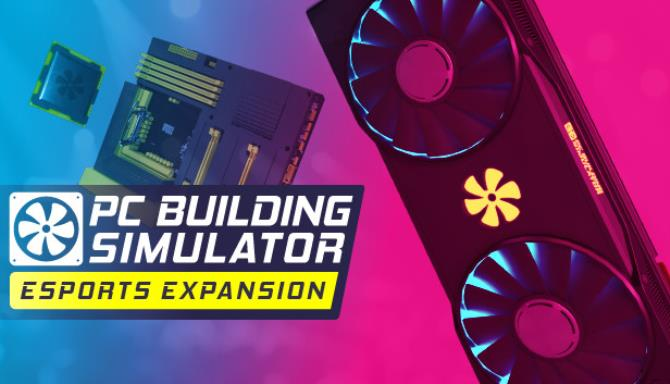 PC Building Simulator Esports Expansion Update v1 8 6 Free Download