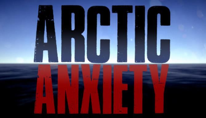 Arctic Anxiety Free Download