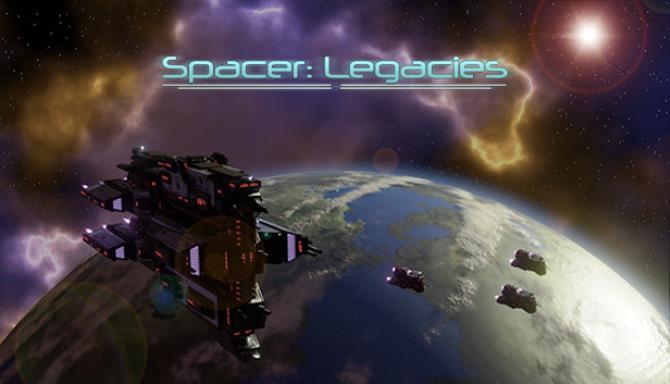 Spacer: Legacies Free Download