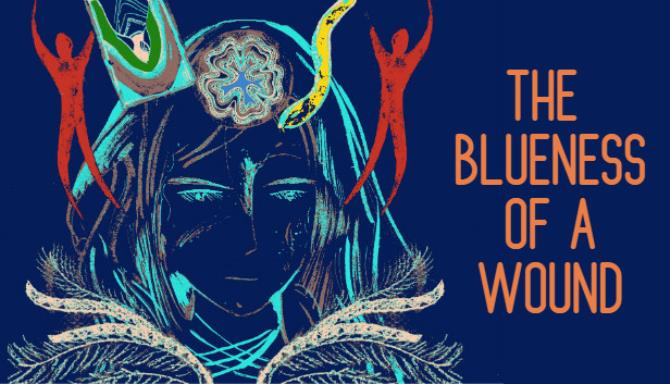 The Blueness of a Wound Free Download