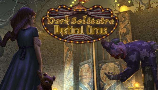 Dark Solitaire Mystical Circus Free Download