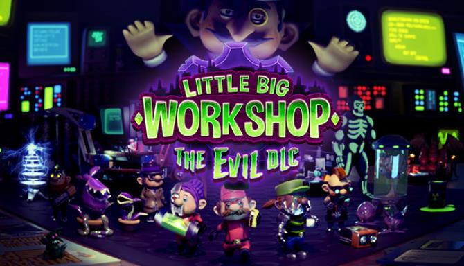 Little Big Workshop The Evil DLC-Razor1911