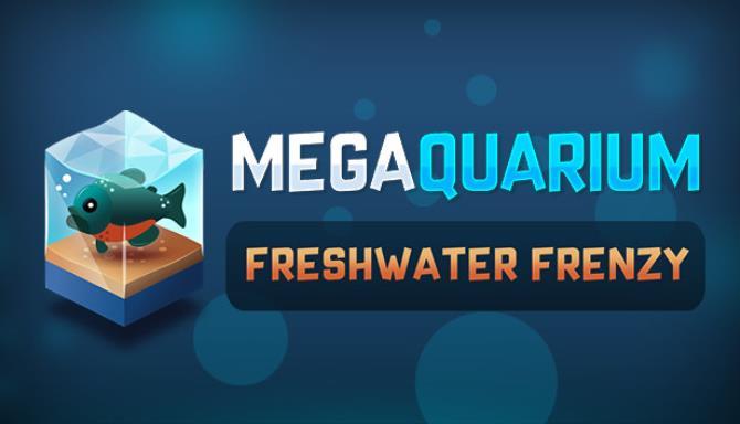 Megaquarium Freshwater Frenzy v2 1 1 Free Download