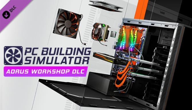 PC Building Simulator AORUS Workshop Free Download