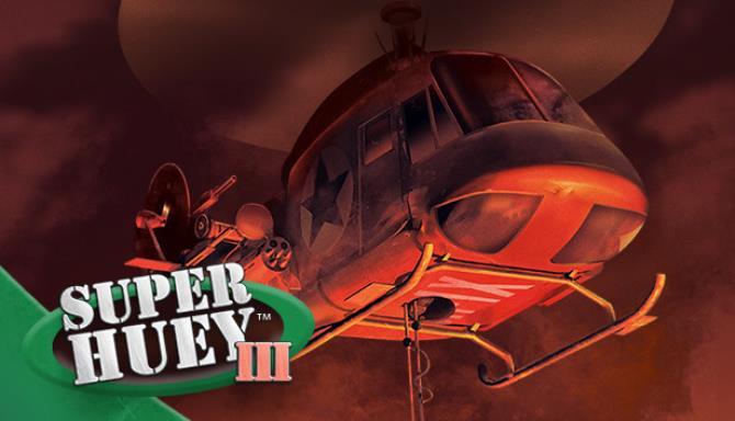 Super Huey III Free Download