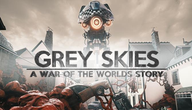 Grey Skies A War of the Worlds Story Free Download