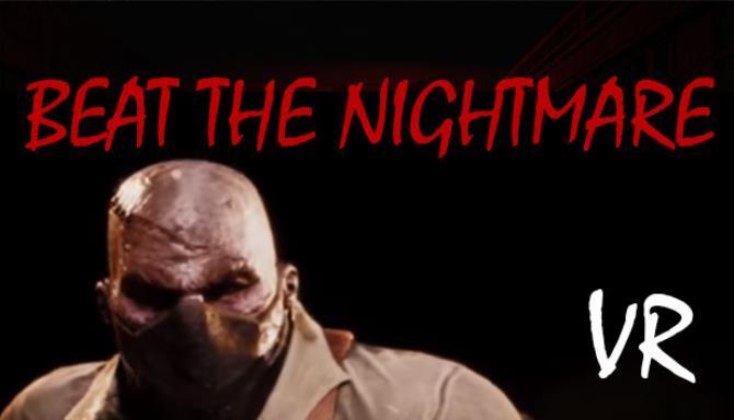 Beat the Nightmare – Evil Dreams Simulator VR Free Download