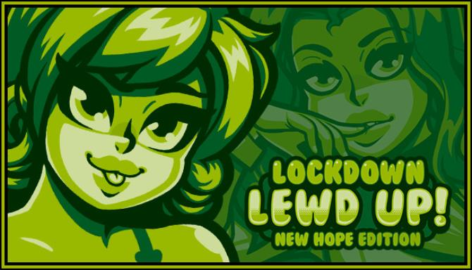 Lockdown Lewd UP! ❤ New Hope Edition Free Download