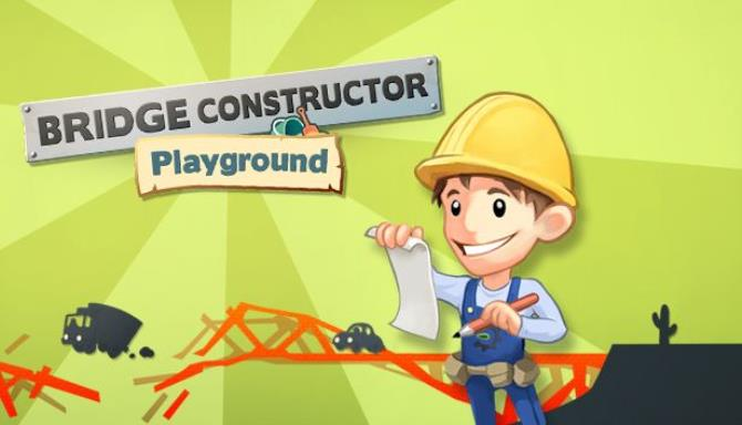 Bridge Constructor Playground Free Download
