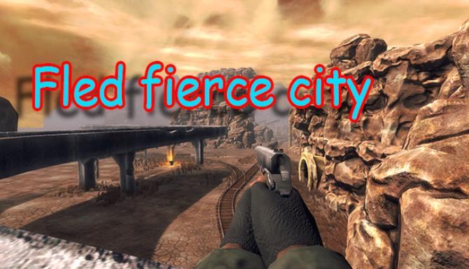 Fled fierce city Free Download