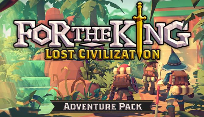 For The King Lost Civilization Free Download
