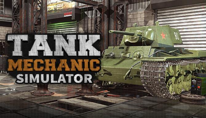 Tank Mechanic Simulator v1 2 0 Free Download