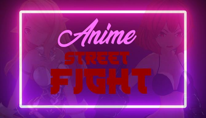 ANIME Street Fight Free Download