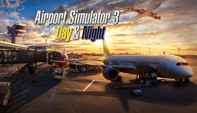 Airport Simulator 3 Day and Night Free Download