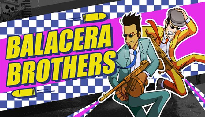 Balacera Brothers Free Download
