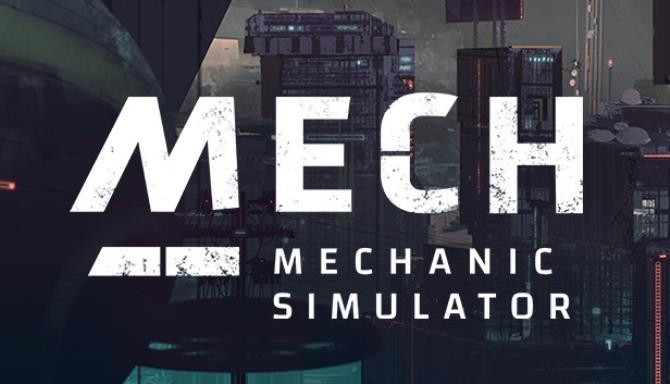 Mech Mechanic Simulator v02.04.2021