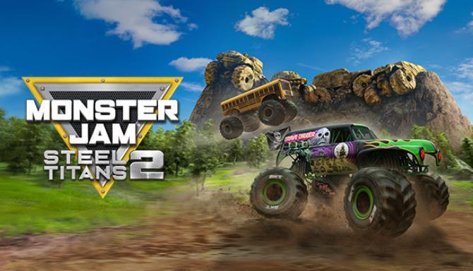 Monster Jam Steel Titans 2 Update v1 03 Free Download