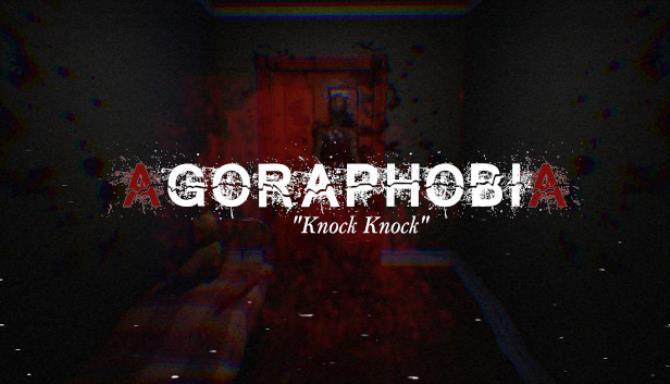 Agoraphobia Knock Knock Free Download
