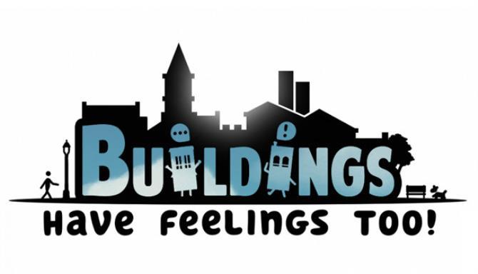 Buildings Have Feelings Too Free Download