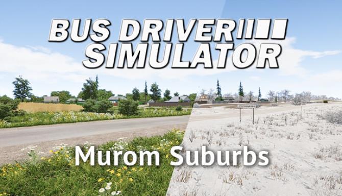 Bus Driver Simulator Murom Suburbs Free Download