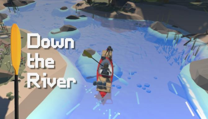 Down The River Free Download