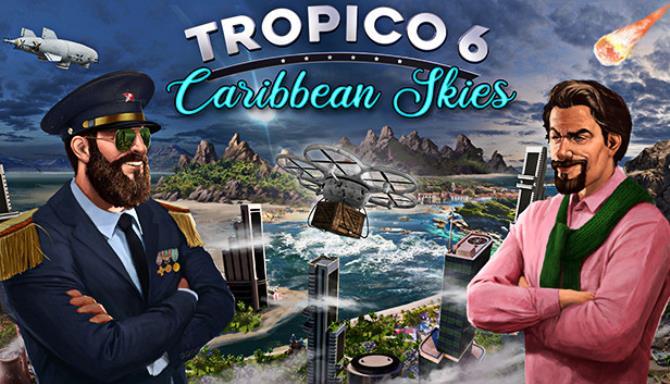 Tropico 6 Caribbean Skies MULTi10 Free Download