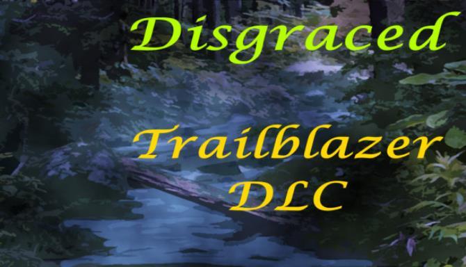 Disgraced Trailblazer Free Download