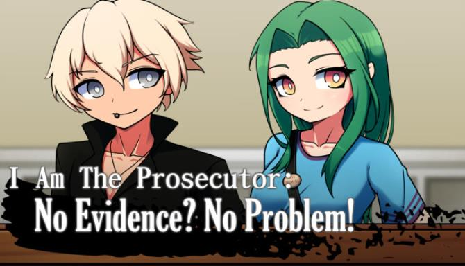 I Am The Prosecutor No Evidence No Problem Free Download