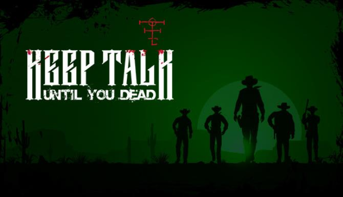 Keep Talk Until You Dead Free Download