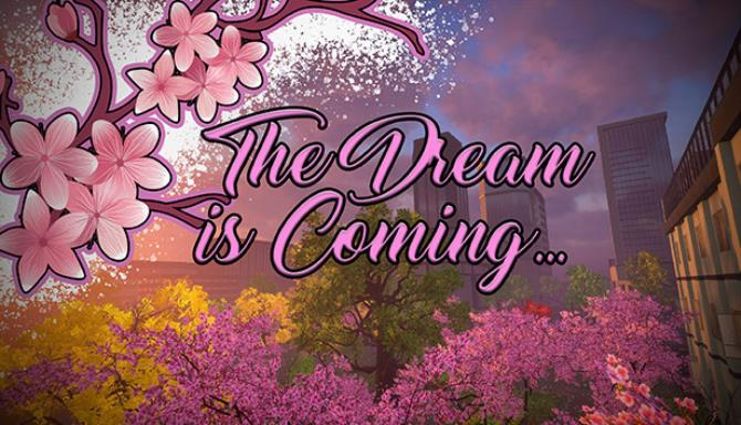 The Dream is Coming Free Download