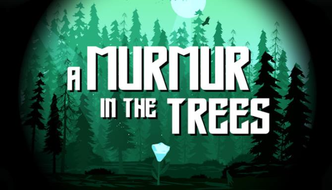 A Murmur in the Trees Free Download