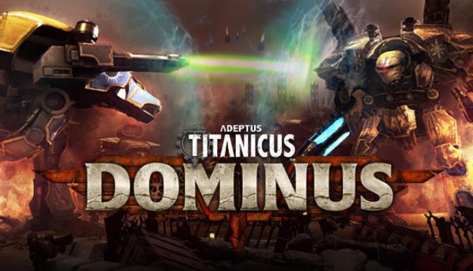 Adeptus Titanicus Dominus Update v20210603 Free Download
