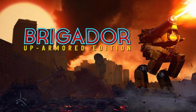 Brigador Up-Armored Edition The Blood Anniversary Free Download