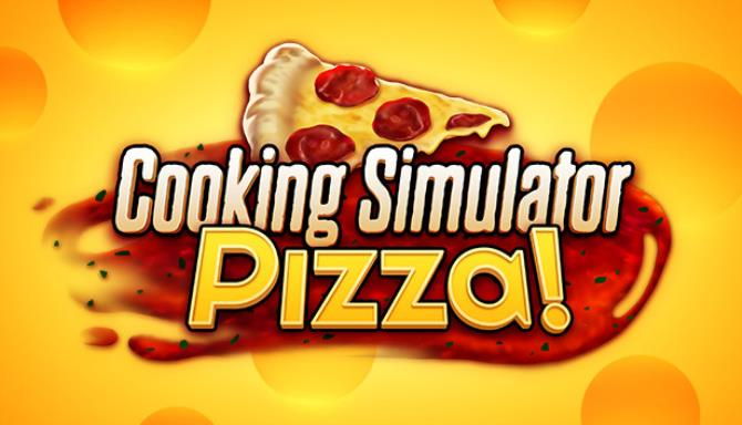 Cooking Simulator Pizza Update v4 0 48 5 Free Download