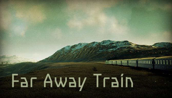 Far Away Train Free Download