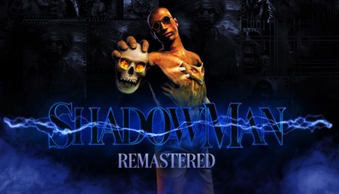 Shadow Man Remastered Update v1 3 Free Download