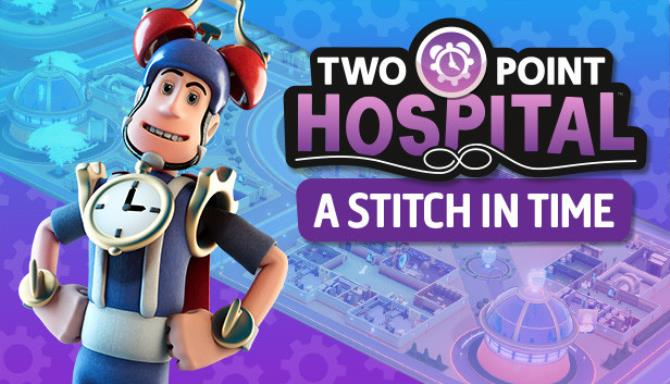Two Point Hospital A Stitch in Time Update v1 25 69431 Free Download