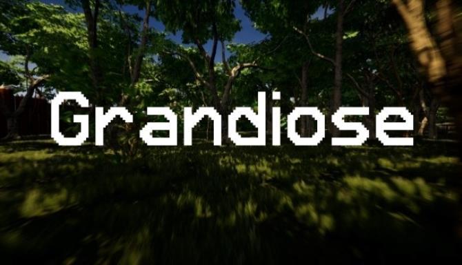 Grandiose Free Download