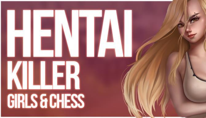 Hentai Killer: Girls & Chess Free Download