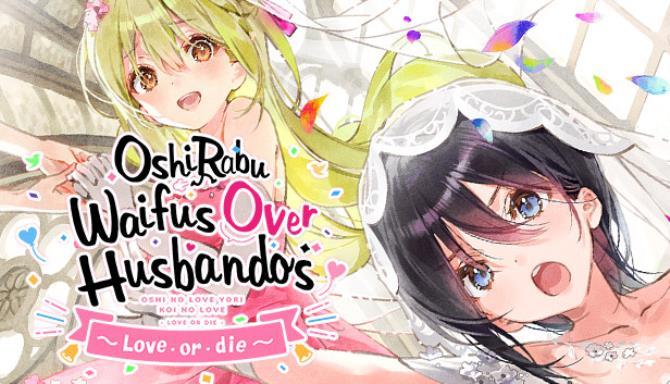OshiRabu Waifus Over Husbandos Loveordie REPACK Free Download