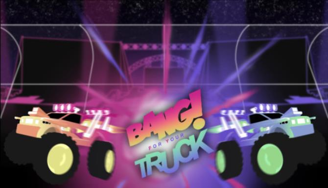 Bang For Your Truck Free Download