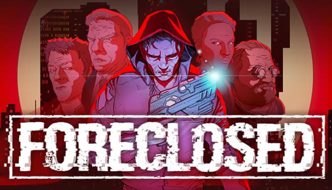 FORECLOSED Free Download