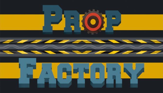 Prop Factory Free Download