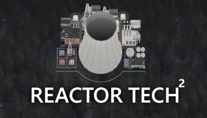 Reactor Tech² Free Download