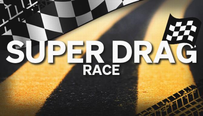 Super Drag Race Free Download