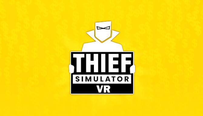 Thief Simulator VR Free Download
