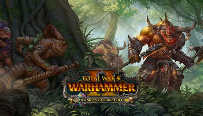 Total War WARHAMMER II The Silence and The Fury Free Download